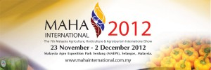 MAHA (Malaysian Agriculture, Horticulture and Agrotourism) International Show 2012